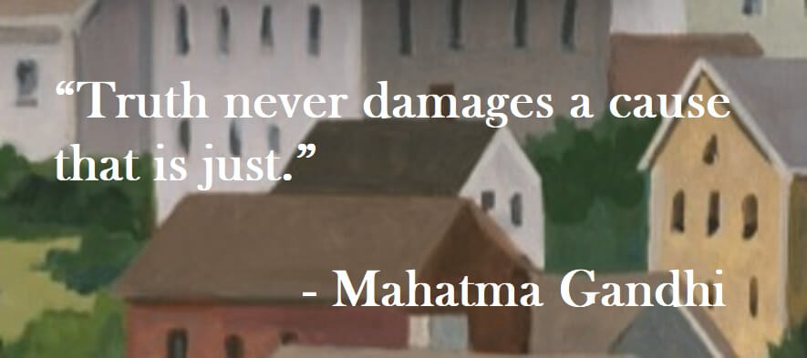 Mahatma Gandhi Quote on Hoist Point - Truth never damages a cause that is just.