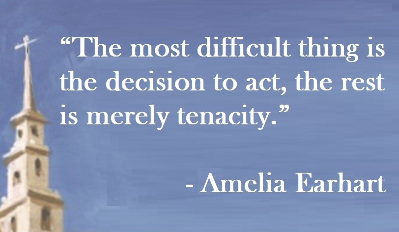 Amelia Earhart Quote on Hoist Point - The most difficult thing is the decision to act, the rest is merely tenacity.