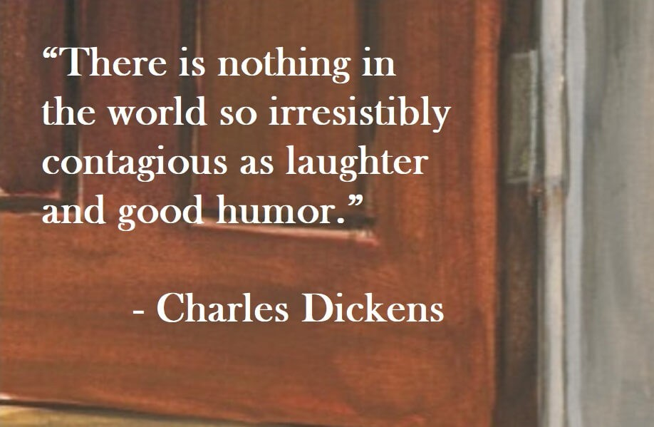 Charles Dickens Quote on Hoist Point - There is nothing in the world so irresistibly contagious as laughter and good humor.