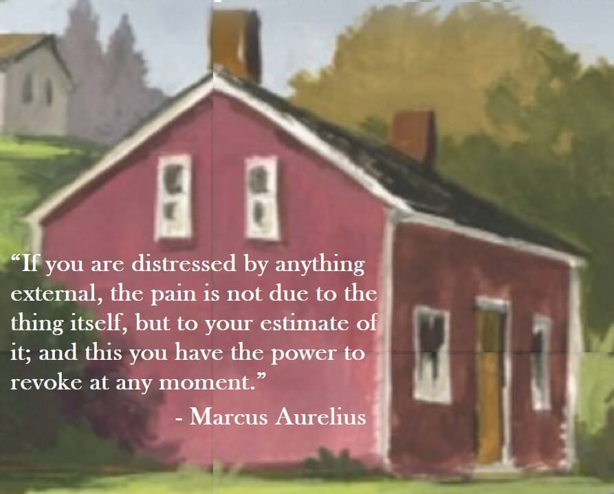Marcus Aurelius Quote on Hoist Point - If you are distressed by anything external, the pain is not due to the things itself, but to your estimate of it; and this you have the power to revoke at any moment.