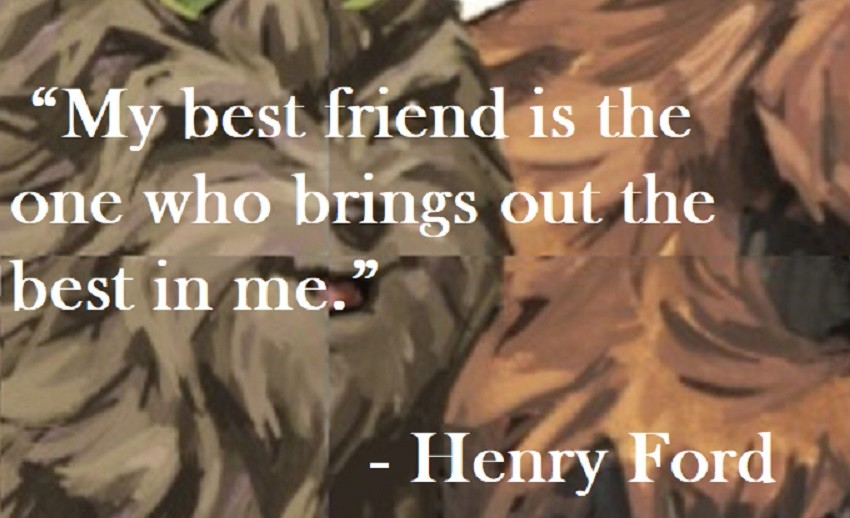 Henry Ford Quote on Hoist Point - My best friend is the one who brings out the best in me.