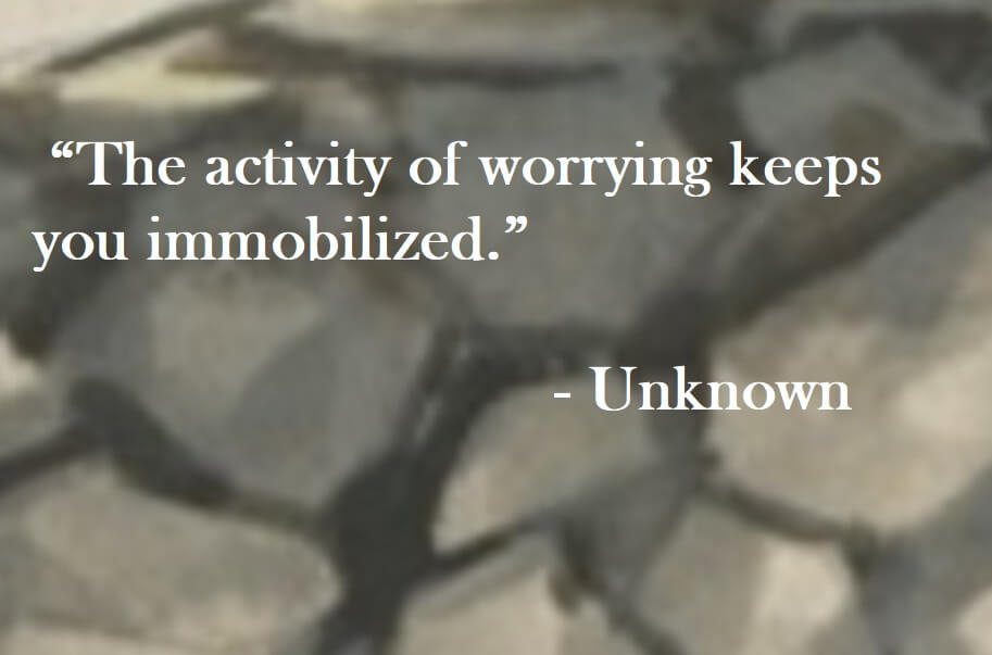 Unknown Quote on Hoist Point - The activity of worrying keeps you immobilized.