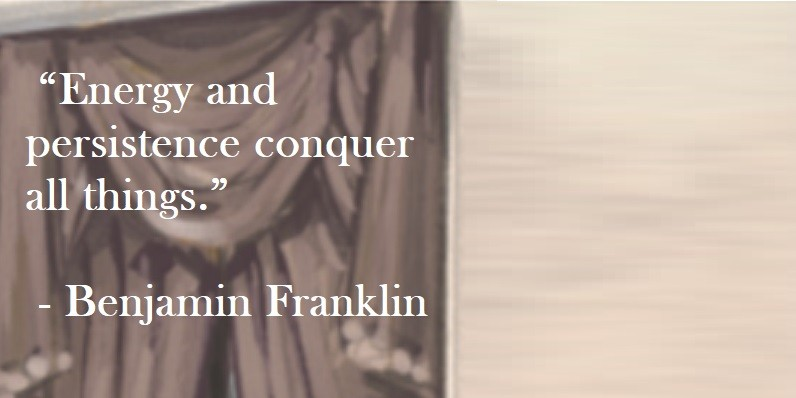 Benjamin Franklin Quote on Hoist Point Energy and persistence conquer all things.