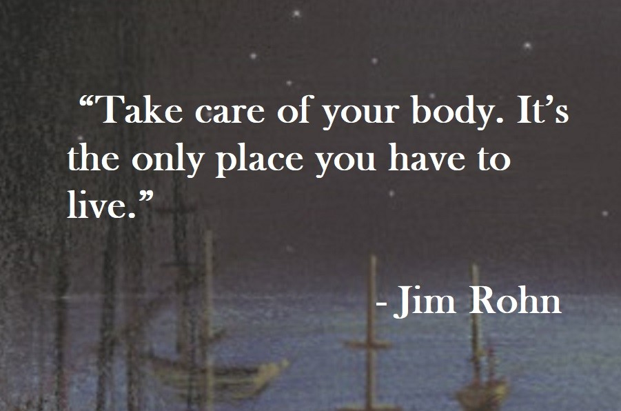 Take care of your body. It's the only place you have to live. Jim Rohn Quote on Hoist Point